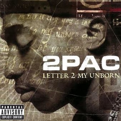 2Pac   Letter 2 My Unborn Child (feat. Natasha Walker) (Original