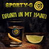Drink In My Hand : Sporty-O & Curtis B AVAILABLE ON BEATPORT NOW!!!