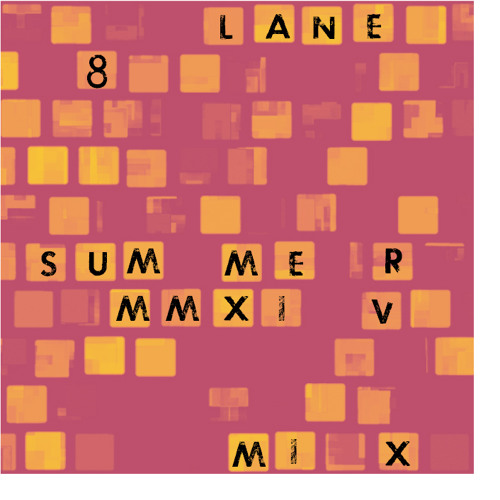 Lane 8 Summer 2014 Mixtape