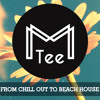 Markus Tee pres. From Chill Out To Beach House (Summer of 2014 DJ Mix)