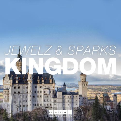 Jewelz & Sparks - Kingdom (Original Mix)