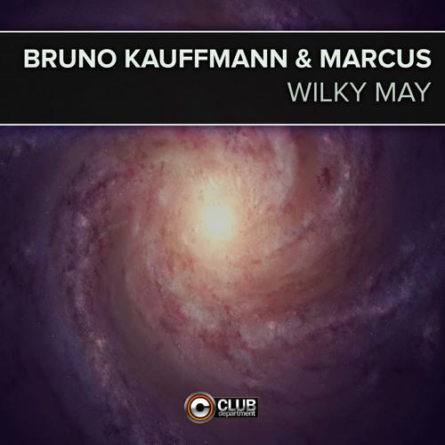 Bruno Kauffmann & Marcus - Wilky May (Radio Edit)