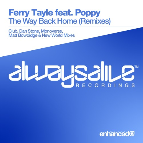 Ferry Tayle feat. Poppy - The Way Back Home (Dan Stone Remix) [OUT NOW]