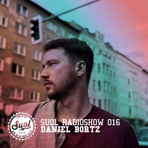 Suol Radio Show 016 - Daniel Bortz