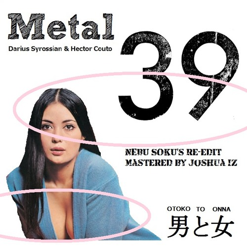 Darius Syrossian & Hector Couto - Metal (NEBU SOKU's Re-edit Mastered by Joshua Iz)