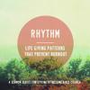 Rhythm (Week 6) // Conviction