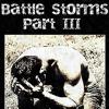 Battle Storms Part III (Help Me)