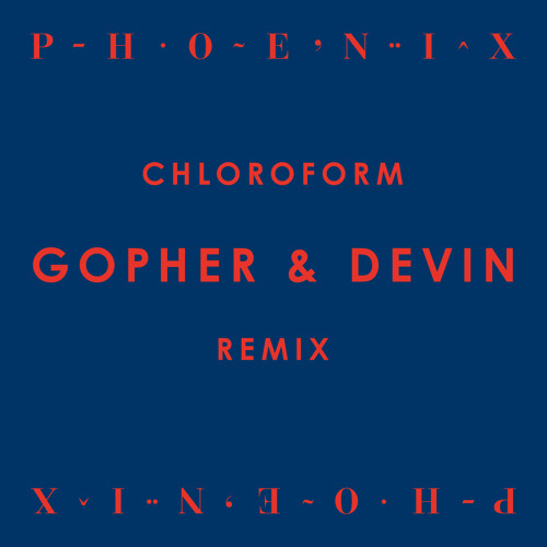 Chloroform (Gopher & Devin Remix)