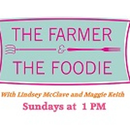 The Farmer and the Foodie - 06.01.14