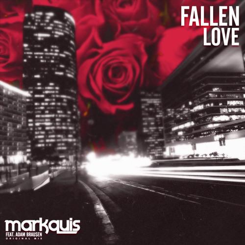 Markquis ft. Adam Brausen - Fallen Love (Original Mix)