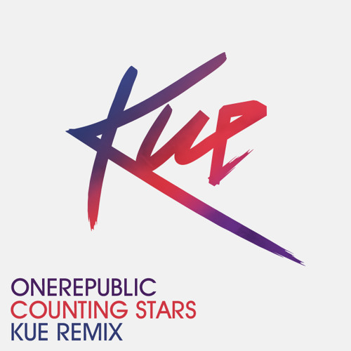 One Republic - Counting Stars (It's The Kue Remix!)