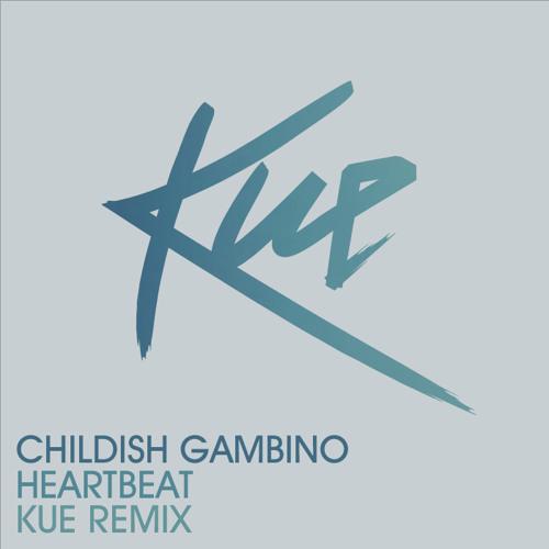 Childish Gambino - Heartbeat (It's The DJ Kue Remix!)