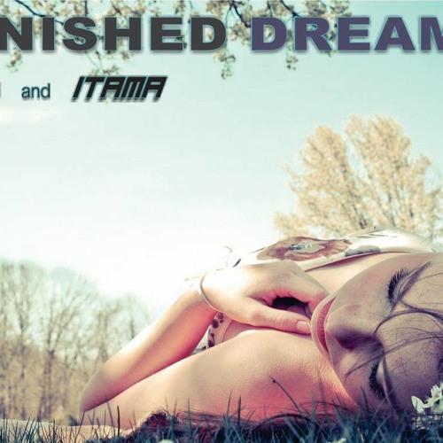Unfinishe Dream - Itama & Norbacyos (Original mix)