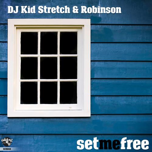 DJ Kid Stretch & Robinson - Set Me Free (128 kbps preview)