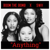 Boom The Bomb feat. SWV -   Anything