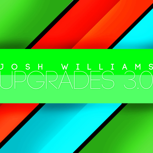 Josh Williams - Upgrades 3.0 (OUT NOW)