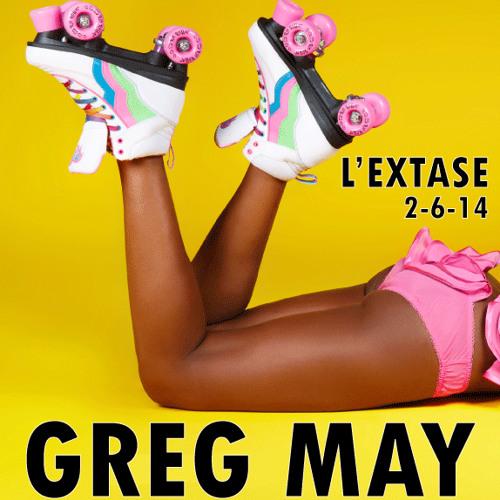 GREG MAY 2JUNE2014 L'EXTASE Ft BasementJaxx/Gerd/FunkD'void/SteveHuerta/Vhyce/LowSteppa&ResetSafari