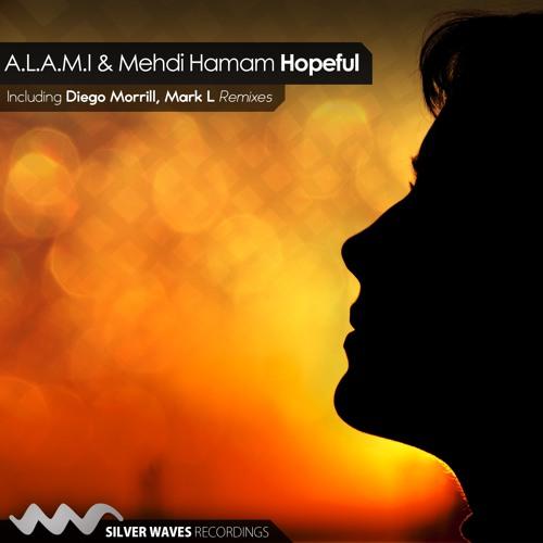 A.L.A.M.I & Mehdi Hamam - Hopeful (Diego Morrill Remix)