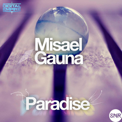 Misael Gauna - Paradise [FREE DOWNLOAD]