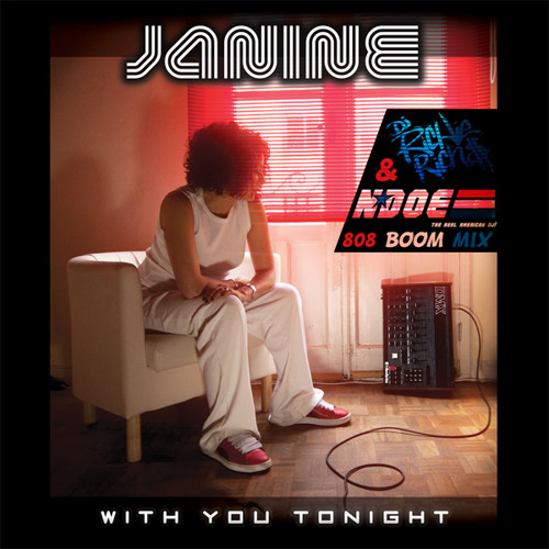 Janine_ With you Tonight (Dj Richie Rich & NDOE) 808 Boom Mix