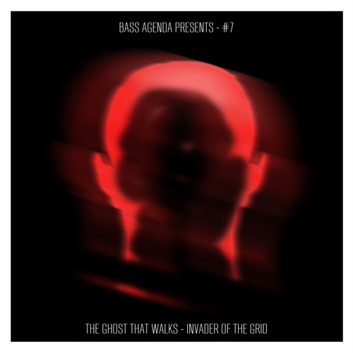 Bass Agenda Presents 7: The Ghost That Walks // Invader of the Grid // Releasing 11th July 2014