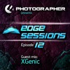 Photographer - Edge Sessions 012 (incl. XGenic Guest Mix) 03.06.2014