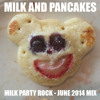 Milk And Pancakes (June 2014 Podcast / Free Download)
