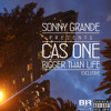 Cas One - Bigger Than Life [produced by Sonny Grande]