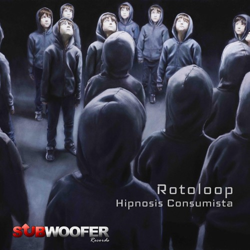 Rotoloop - Hipnosis Consumista (Original Mix)