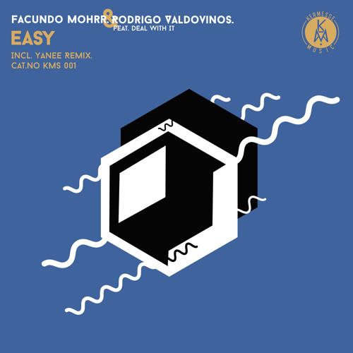 KMSS001 - Facundo Mohrr & Rodrigo Valdovinos Feat. Deal With It - Easy (Original Mix) [PREVIEW]