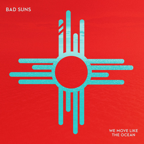 Bad Suns - We Move Like The Ocean