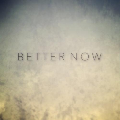 Better Now [Unreleased - 2009]