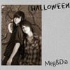 Meg & Dia - Halloween (Acoustic Version)