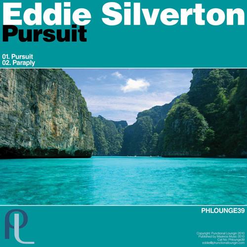 Eddie Silverton - Pursuit - Phunctional Loungin
