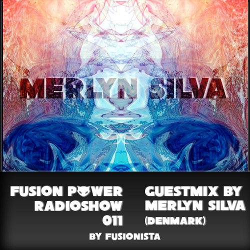 Fusion Power Radioshow #011 - Psystep Edition - Merlyn Silva Guestmix