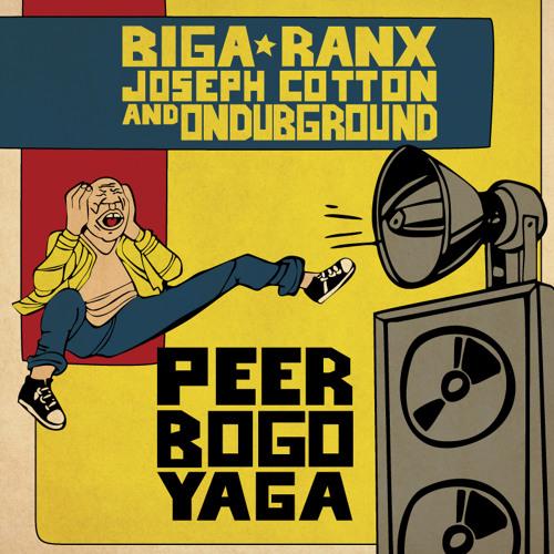 Peer bogo yaga Ft. Joseph Cotton & Biga*Ranx