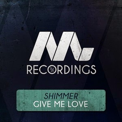 Shimmer - Give Me Love [Armada/M Recordings]