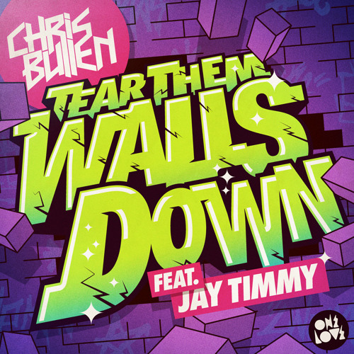 Tear Them Walls Down ft. Jay Timmy