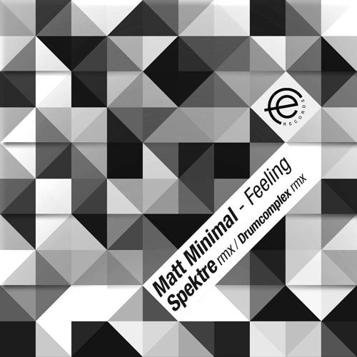 Matt Minimal - Feeling ( Spektre Remix ) / Teaser