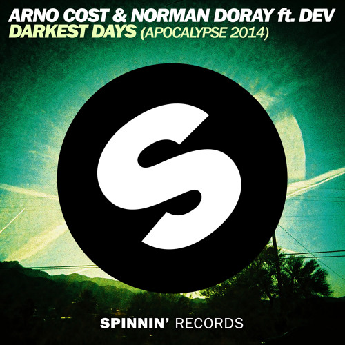 Arno Cost & Norman Doray ft Dev - Darkest Days (Apocalypse 2014) (Original Mix)