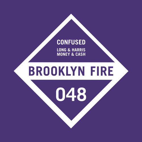 Long & Harris, Money & Cash - Confused + Our Thang EP [Brooklyn Fire]