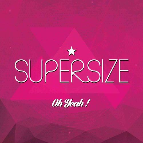 Oh Yeah ! - Supersize (Pop Mix)