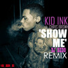 Show Me - Kid Ink Ft Chris Brown, Trinidad James, Sage The Gemini, Trey Songs, Jay Z & Rico Dolla