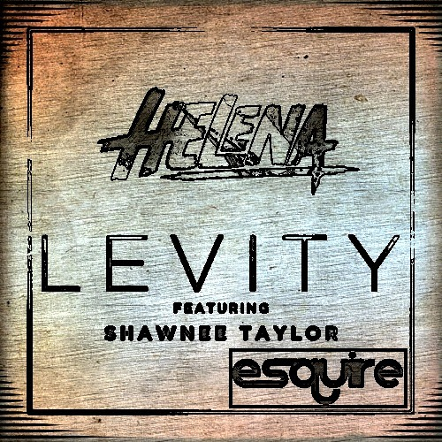 HELENA feat. Shawnee Taylor - Levity  (eSQUIRE vs OFFBeat Remix)