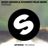 Danny Howard & Futuristic Polar Bears - Vargo (Available June 20)