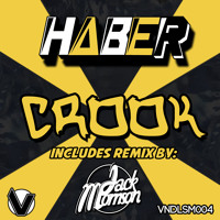 Haber - Crook (Jack Morrison Remix) *OUT NOW* [Vandalism Records]