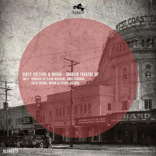 Dirty Culture & Nusha - Shadow Theatre (Brenn & Cesar Remix)