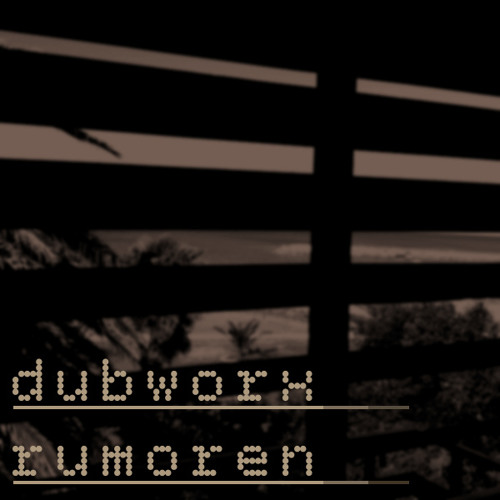 Dubworx - Rumoren (Original Mix)