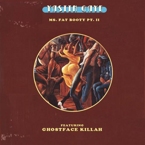 Yasiin Gaye - Ms. Fat Booty Pt. II Feat. Ghostface Killah (Bonus Track)