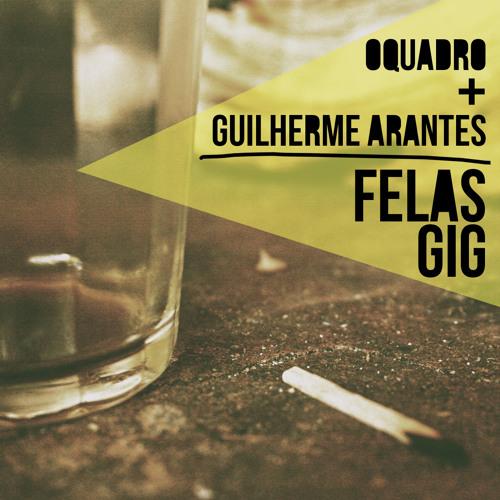 Felas Gig (Buguinha Dub remix) - OQuadro & Guilherme Arantes